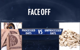 Faceoff processed oats vs unprocessed oats